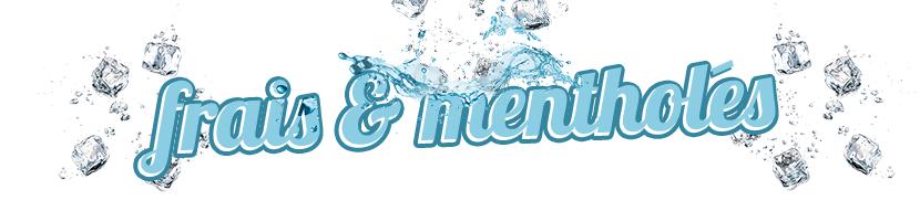 E-liquides Frais - E-liquides mentholés, frais