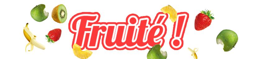 E-liquides Fruités - e-liquides aux fruits, ananas, fraise, framboise, kiwi, banane